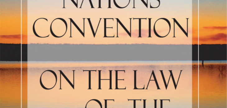 United Nations Convention on the Law of the Sea (UNCLOS)